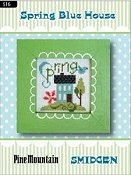 Pine Mountain Designs - Smidgen Series - Spring Blue House THUMBNAIL