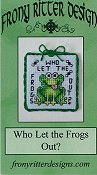Frony Ritter Designs - Who Let the Frogs Out?