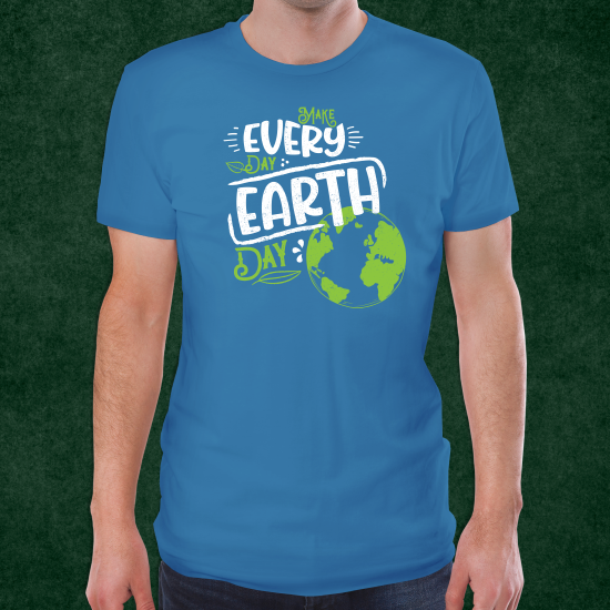 Make Every Day Earth Day Shirt LARGE