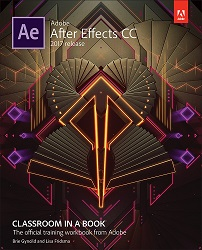 Adobe Press Adobe After Effects CC Classroom in a Book (2017 Release)