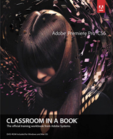 Adobe Press Adobe Premier Pro CS6 Classroom in a Book