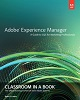 Adobe Press Adobe Experience Manager with CQ Classroom in a Book