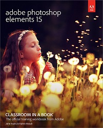 Adobe Press Adobe Photoshop Elements 15 Classroom in a Book