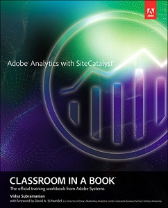 Adobe Press Adobe Analytics with SiteCatalyst Classroom in a Book