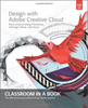 Adobe Press Design with Adobe Creative Cloud Classroom in a Book