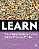 Adobe Press Learn Adobe Premiere Pro CC for Video Communication ACA Exam Prep