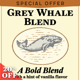 Special Offer. Grey Whale Blend. Hint of Vanilla.