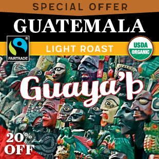 Special Offer. Light Roast. Guatemala Guaya'b. Fair Trade Organic.