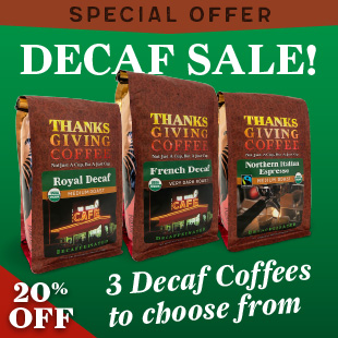 Special Offer. Three Decaf Coffees. Royal, French, and Northern Italian Espresso Decaf .