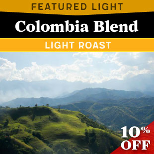 Featured Light Roast- Colombia Blend.