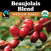 Thanksgiving Coffee Beaujolais Blend - medium roast, Fair Trade, organic THUMBNAIL