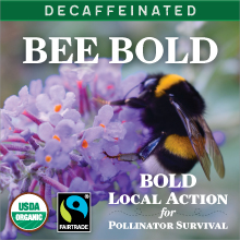 Thanksgiving Coffee BEE BOLD - Decaf Royal - Mexican blend, Fair Trade, organic THUMBNAIL