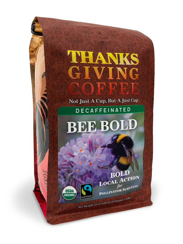 Thanksgiving Coffee BEE BOLD - Decaf Royal - Mexican blend, Fair Trade, organic MAIN