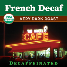 Thanksgiving Coffee French Decaf - very dark roast, organic blend THUMBNAIL