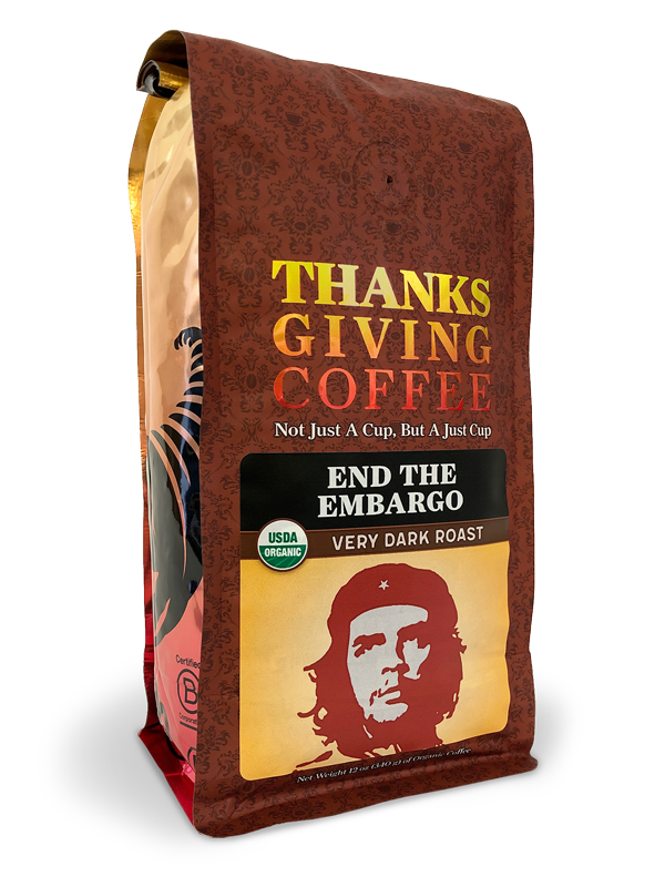 Thanksgiving Coffee End the Embargo Very Dark Roast - Fair Trade, organic MAIN