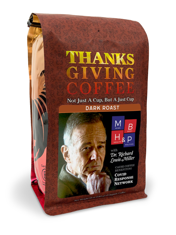 Thanksgiving Coffee Mind, Body, Health & Politics - Vienna dark roast, organic blend MAIN