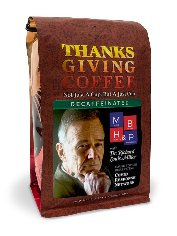 Thanksgiving Coffee Mind, Body, Health & Politics - dark roast, organic, water processed decaf blend MAIN