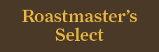 Roastmaster's Select