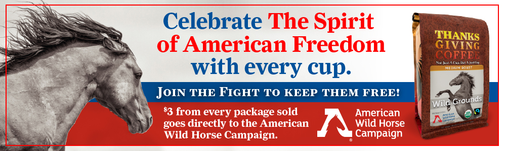 Celebrate the spirit of freedom with every cup. $3 from every package sold goes directly to the American Wild Horse Campaign.