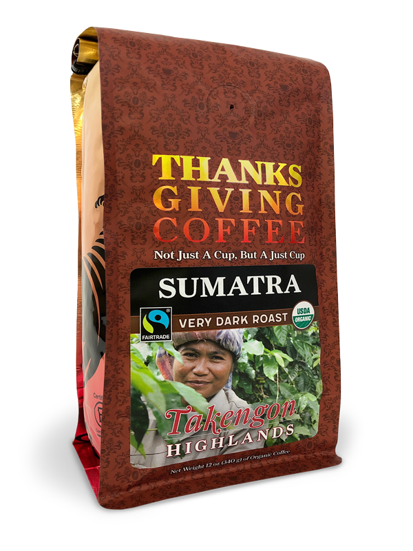 Thanksgiving Coffee Sumatra Very Dark Roast- organic, Fair Trade, single origin Sumatran coffee beans MAIN
