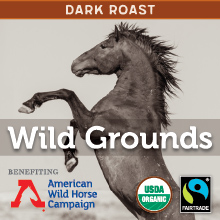 Thanksgiving Coffee Wild Grounds - dark roast, Fair Trade, organic blend benefitting wild horses THUMBNAIL