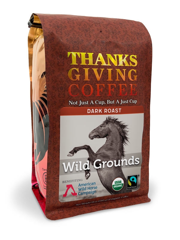 Thanksgiving Coffee Wild Grounds - dark roast, Fair Trade, organic blend benefitting wild horses MAIN