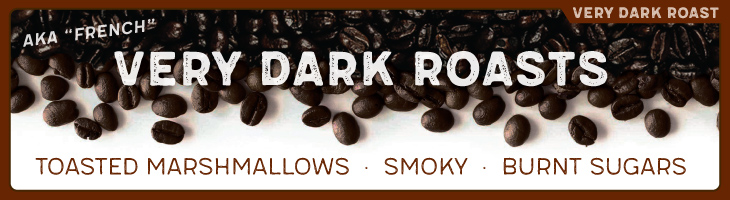 Very Dark Roast