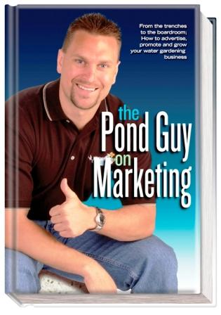 The Pond Guy on Marketing - By Aquascape's Founder - Greg Witstock