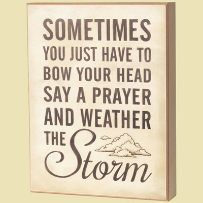 """Weather the Storm"" Table Block/Wall Decor LARGE"