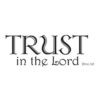 Trust in the Lord... Scripture Wall Vinyl