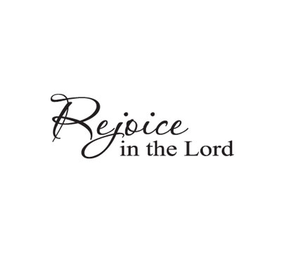 Rejoice in the Lord...Vinyl Wall Scripture LARGE