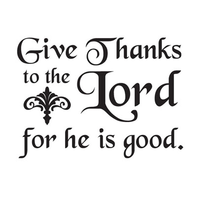 Give thanks to the Lord...Vinyl Wall Scripture