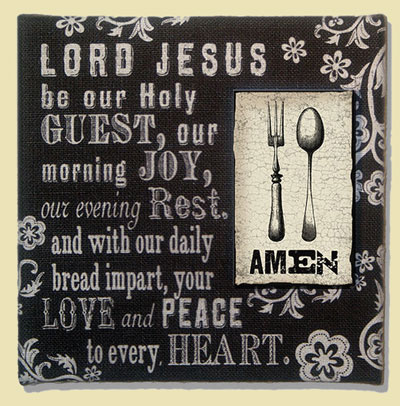 Lord Jesus Be Our Holy Guest… Amen  Wall Art LARGE