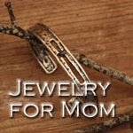 Jewelry for Mom