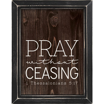 Christian Wall Art - Pray without Ceasing Framed Art