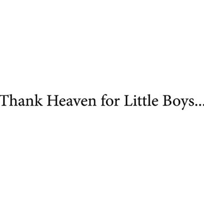 Thank Heaven for Little Boys... Vinyl Wall Decor