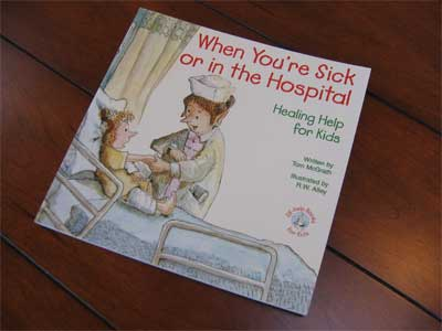 When You're Sick or in the Hospital Book