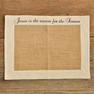 Burlap Placemat with Linen Trim - Jesus is the Reason LARGE