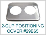 29B65  2-Cup Positioning Cover THUMBNAIL