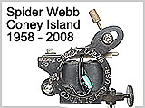Spider  Webb Coney Island Tattoo Machine