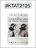 KTAT2125, Tattooing Arts of Tribal Women THUMBNAIL