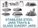 Stainless Steel Jars And Trays, Glass Sundry