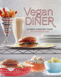 The Vegan Diner – Classic Comfort Food for the Body & Soul by Julie Hasson
