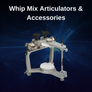 Whip Mix Articulators & Accessories