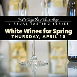 April 15 - White Wines for Spring MAIN
